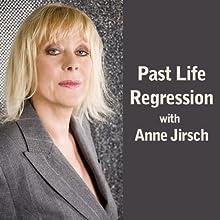 Past Life Regression (       UNABRIDGED) by Anne Jirsch