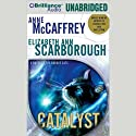 Catalyst: A Tale of the Barque Cats, Book 1 (       UNABRIDGED) by Anne McCaffrey, Elizabeth Ann Scarborough Narrated by Laural Merlington