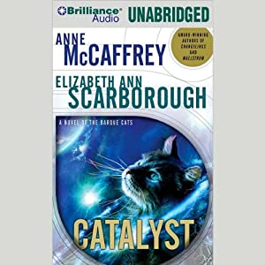 Catalyst: A Tale of the Barque Cats, Book 1 | [Anne McCaffrey, Elizabeth Ann Scarborough]