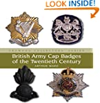 British Army Cap Badges of the Twenti...