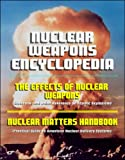 img - for Nuclear Weapons Encyclopedia: The Effects of Nuclear Weapons (Glasstone and Dolan Reference on Atomic Explosions), Nuclear Matters Handbook (Practical Guide to American Nuclear Delivery Systems) book / textbook / text book