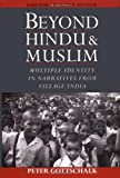 img - for Beyond Hindu and Muslim: Multiple Identity in Narratives from Village India by Gottschalk Peter (2000-12-21) Hardcover book / textbook / text book