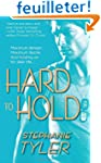 Hard to Hold: A Novel