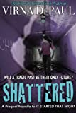 SHATTERED (A Prequel Novella to IT STARTED THAT NIGHT)