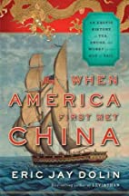 When America First Met China by Eric Jay…