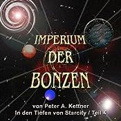 In den Tiefen von Starcity (Imperium der Bonzen 4) | Peter A. Kettner