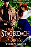 The Stagecoach Bride (Wild Hearts) (Volume 1)