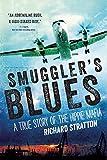 Smuggler's Blues: A True Story of the Hippie Mafia