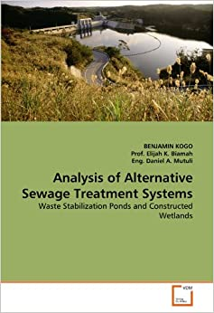 Analysis of alternative sewage treatment systems waste for Design of waste stabilization pond systems a review