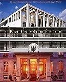 Image de Botschaften: 50 Jahre Auslandsbauten der Bundesrepublik Deutschland