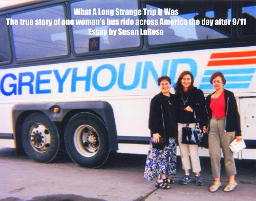 What a Long Strange Trip It Was: The true story of one woman's bus ride across America the day after 9/11 PDF