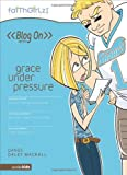 Grace Under Pressure (Faithgirlz! / Blog On!) (0310712637) by Dandi Daley Mackall