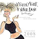 A Women's Work Is Never Done 2008 Calendar (159490314X) by Exley, Helen