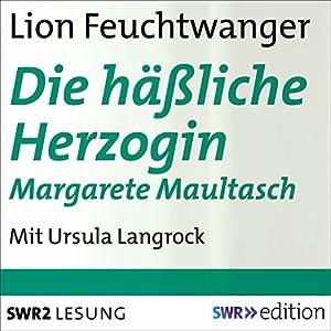 Die häßliche Herzogin Margarete Maultasch Audiobook