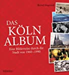 Das K�ln-Album: Eine Bilderreise durc...