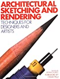 Architectural Sketching and Rendering: Techniques for Designers and Artists - 0823070530