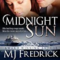 Midnight Sun Audiobook by MJ Fredrick Narrated by Erin Mallon