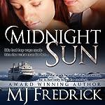 Midnight Sun   MJ Fredrick