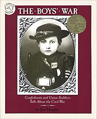The Boys' War: Confederate and Union Soldiers Talk About the Civil War written by Jim Murphy
