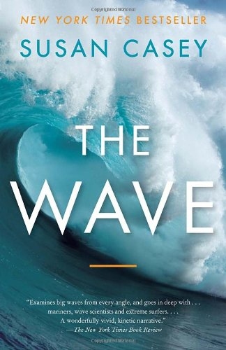 The Wave: In Pursuit of the Rogues, Freaks, and Giants of...