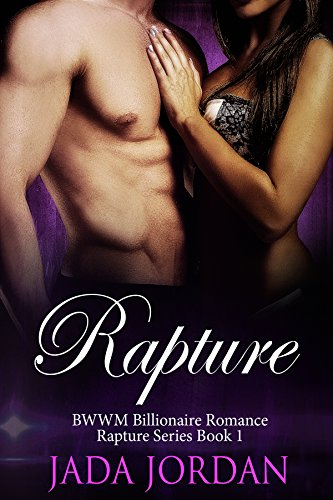 Book: Rapture - A Billionaire BWWM Romance (The Rapture Series Book 1) by Jada Jordan