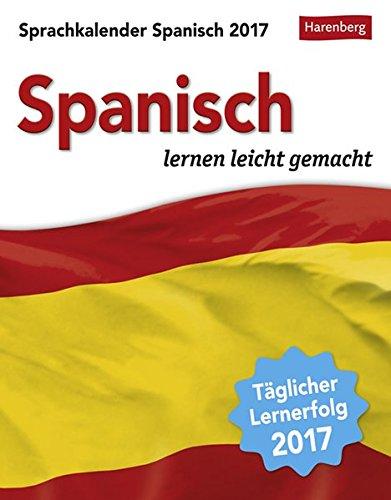 Sprachkalender Spanisch 2017: Sprachen lernen leicht gemacht