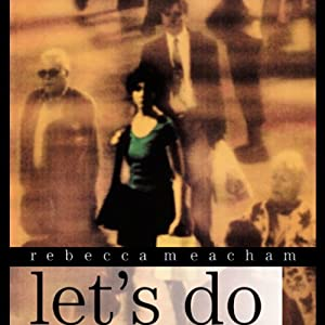 Let's Do (Katherine Anne Porter Prize in Short Fiction) | [Rebecca Meacham]
