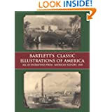 Bartlett's Classic Illustrations of America: All 121 Engravings from American Scenery, 1840 (Dover Fine Art, History...
