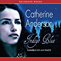 Indigo Blue (       UNABRIDGED) by Catherine Anderson Narrated by Ruth Ann Phimister