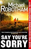 Michael Robotham Say You're Sorry (Joe O'loughlin 5)