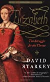 Elizabeth: The Struggle for the Throne (0060959517) by Starkey, David