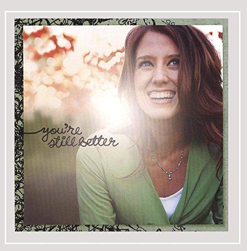 Katy Kinard - You're Still Better