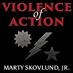 Violence of Action: The Untold Stories of the 75th Ranger Regiment in the War on Terror | Charles Faint,Leo Jenkins,Marty Skovlund Jr.