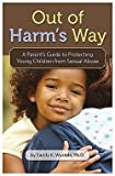 img - for Out of Harm's Way : A Parent's Guide to Protecting Young Children from Sexual Abuse (Paperback)--by Sandy K. Wurtele [2010 Edition] book / textbook / text book