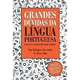 Grandes Dúvidas da Língua Portuguesa - Falar e escrever sem erros
