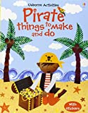 Pirate Things to Make and Do (Usborne Activities)