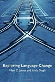 img - for Exploring Language Change by Ishtla Singh (2006-01-26) book / textbook / text book