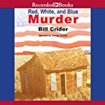 Red, White and Blue Murder: A Dan Rhodes Mystery, Book 13 (       UNABRIDGED) by Bill Crider Narrated by George Guidall