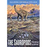 The Sauropods: Evolution and Paleobiology