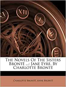 Amazon Com The Novels Of The Sisters Bront 235 Jane