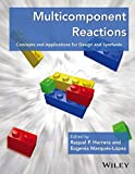 img - for Multicomponent Reactions: Concepts and Applications for Design and Synthesis book / textbook / text book