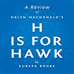 A Review of Helen Macdonald's H is for Hawk |  Eureka Books