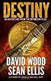 Destiny: An Adventure from the Myrmidon Files (Volume 1)