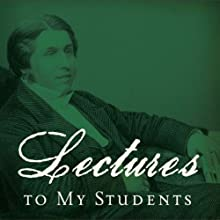 Lectures to My Students (       UNABRIDGED) by Charles Spurgeon Narrated by Grover Gardner