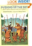Pushing up the Sky: Seven Native Amer...