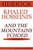 And the Mountains Echoed: By Khaled Hosseini - Sidekick
