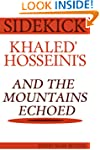 And the Mountains Echoed: By Khaled H...