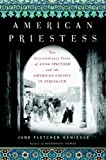 img - for American Priestess: The Extraordinary Story of Anna Spafford and the American Colony in Jerusalem book / textbook / text book