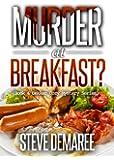 Murder at Breakfast (Book 4 Dekker Cozy Mystery Series)