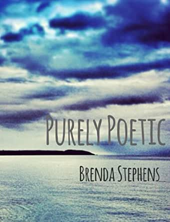 Purely Poetic - Kindle edition by Brenda Stephens. Literature